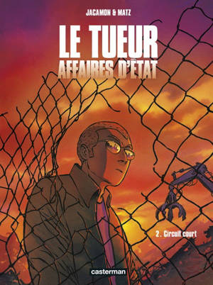 Le Tueur : affaires d'Etat. Volume 2, Circuit court