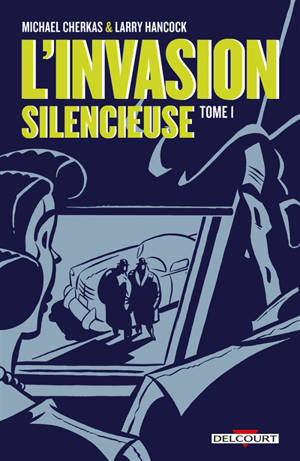 L'invasion silencieuse. Volume 1