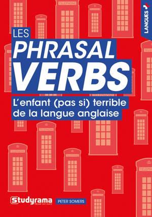 Les phrasal verbs : l'enfant (pas si) terrible de la langue anglaise
