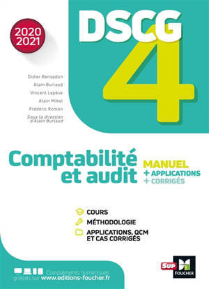 DSCG 4 comptabilité et audit : manuel + applications + corrigés : 2020-2021