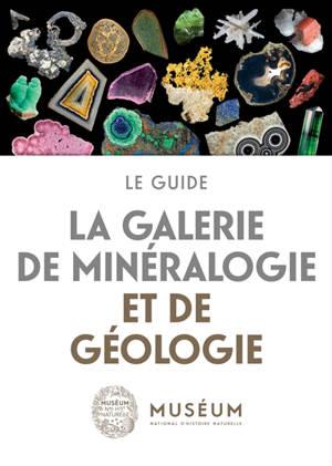 La Galerie de minéralogie et de géologie : le guide