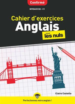 Cahier d'exercices anglais pour les nuls : confirmé : niveaux B2-C1