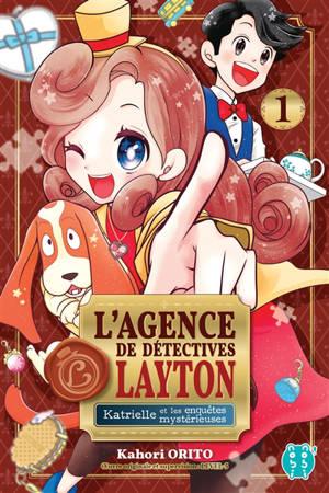 L'agence de détectives Layton : Katrielle et les enquêtes mystérieuses. Volume 1