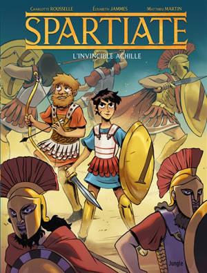 Spartiate. Volume 1, L'invincible Achille