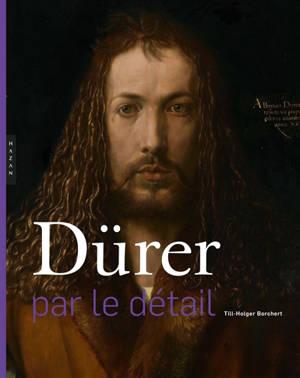 Dürer : par le détail