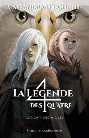 La légende des 4. Volume 4, Le clan des aigles