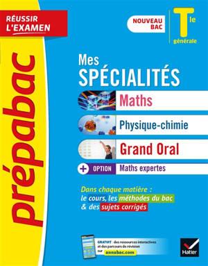 Mes spécialités maths, physique chimie, grand oral + option maths expertes terminale générale : nouveau bac