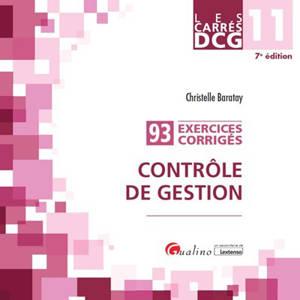 Contrôle de gestion : 93 exercices corrigés : DCG 11