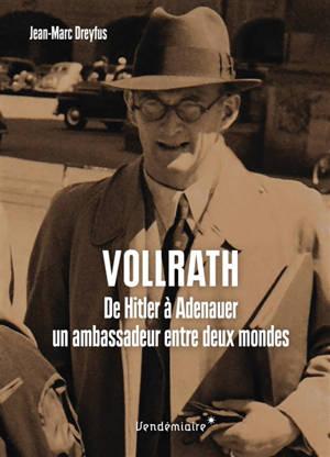 Vollrath von Maltzan : de Hitler à Adenauer, un ambassadeur entre deux mondes