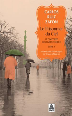 Le cimetière des livres oubliés. Volume 3, Le prisonnier du ciel