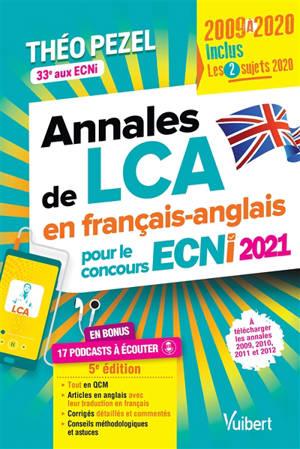 Annales de LCA en français-anglais pour le concours ECNi 2021 : 2009 à 2020
