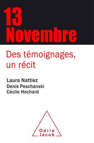 13 novembre : des témoignages, un récit