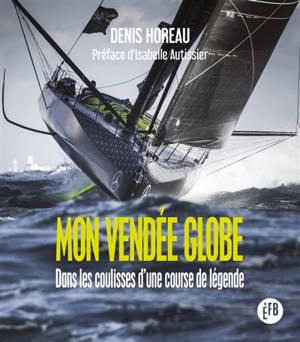 Mon Vendée Globe : dans les coulisses d'une course de légende