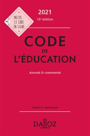 Code de l'éducation : annoté & commenté : 2021