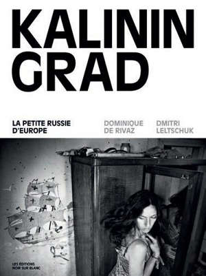 Kaliningrad : la petite Russie d'Europe
