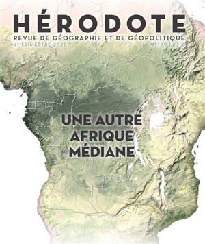 Hérodote. n° 179, Une autre Afrique médiane