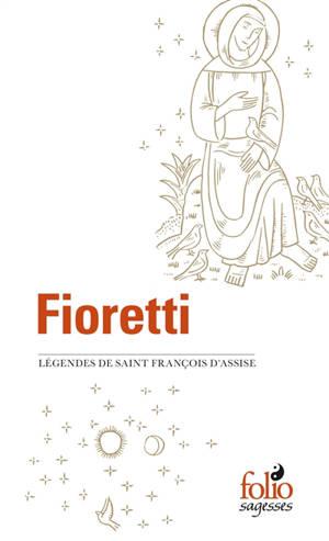 Fioretti : légendes de saint François d'Assise. Suivi de Cantique de frère soleil