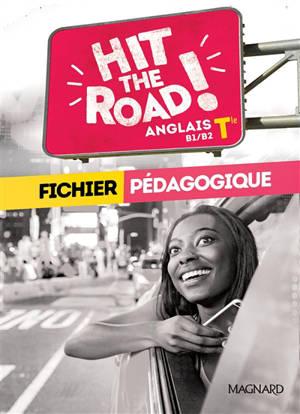 Hit the road ! anglais terminale B1-B2 : fichier pédagogique