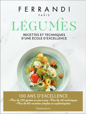 Légumes : recettes et techniques d'une école d'excellence