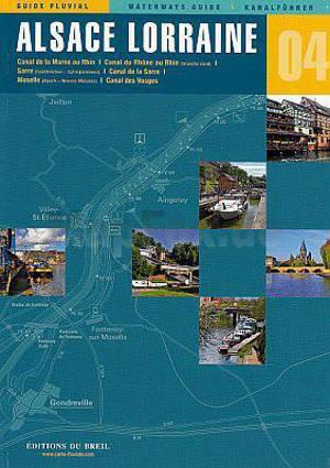 Alsace, Lorraine : canal de la Marne au Rhin, canal du Rhône au Rhin (branche nord), Sarre, canal de la Sarre, Moselle, canal des Vosges