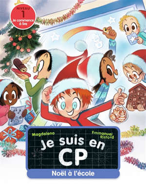 Je suis en CP. Volume 26, Noël à l'école : niveau 1