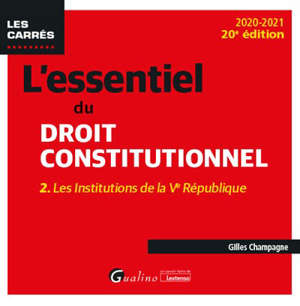L'essentiel du droit constitutionnel. Volume 2, Les institutions de la Ve République : 2020-2021