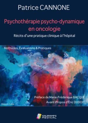 Psychothérapie psycho-dynamique en oncologie : récits d'une pratique clinique à l'hôpital : méthodes, évaluations & pratiques