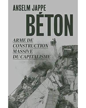 Béton : arme de construction massive du capitalisme