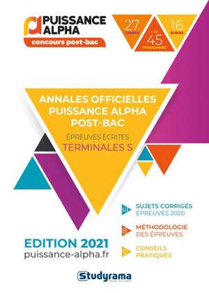 Annales officielles Puissance Alpha post-bac : épreuves écrites, terminales S : 2021