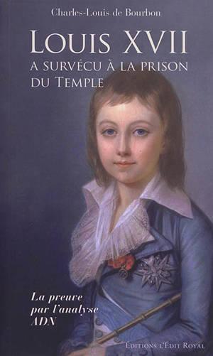 Louis XVII a survécu à la prison du Temple : la preuve par l'analyse ADN