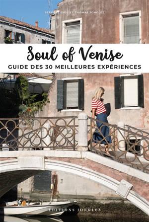 Soul of Venise : guide des 30 meilleures expériences
