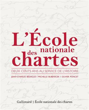 L'Ecole nationale des chartes : 200 ans au service de l'histoire