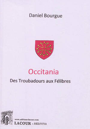 Occitania : des troubadours aux félibres