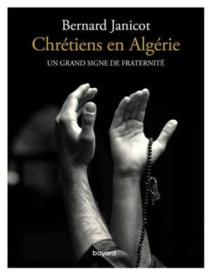 Chrétiens en Algérie : un grand signe de fraternité
