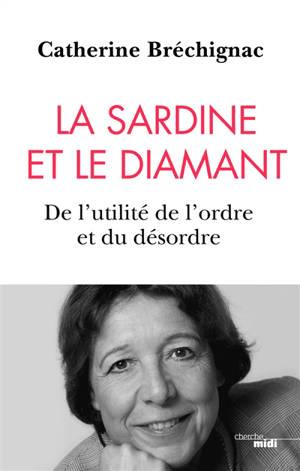 La sardine et le diamant : de l'utilité de l'ordre et du désordre