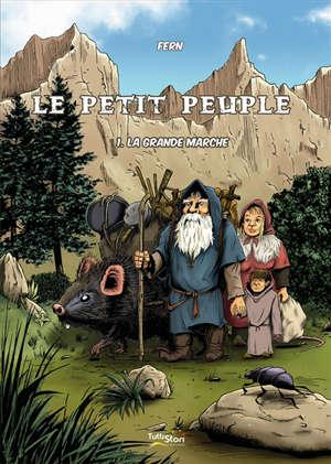 Le petit peuple. Volume 1, La grande marche