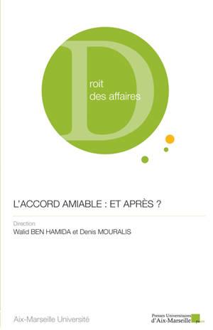 L'accord amiable : et après ? : actes du colloque coorganisé à Marseille