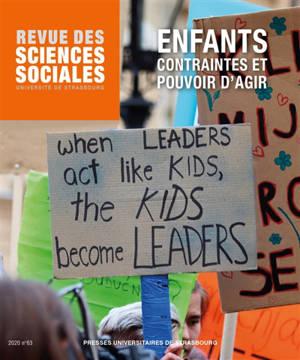 Revue des sciences sociales. n° 63, Enfants : contraintes et pouvoir d'agir