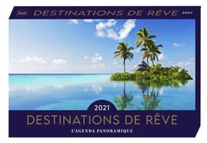 Destinations de rêve 2021 : l'agenda panoramique