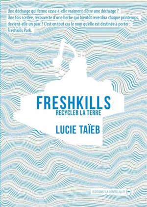 Freshkills : recycler la terre