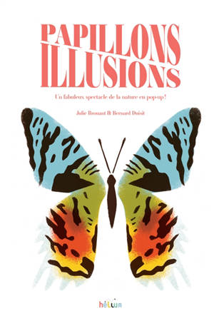 Papillons illusions : un fabuleux spectacle de la nature en pop-up !