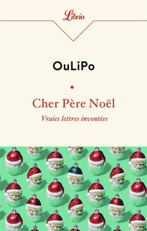 Cher Père Noël : vraies lettres inventées