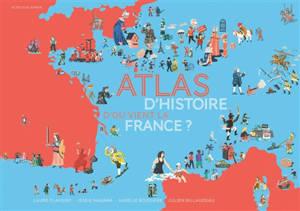 Atlas d'histoire : d'où vient la France ?