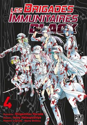 Les brigades immunitaires black. Volume 4