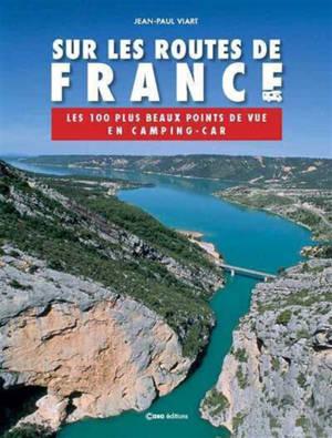 Sur les routes de France : les 100 plus beaux points de vue en camping-car