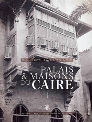 Palais et maisons du Caire. Volume 1