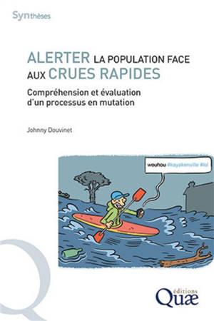Alerter la population face aux crues rapides : compréhension et évaluation d'un processus en mutation