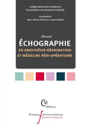 Echographie en anesthésie-réanimation et médecine péri-opératoire : manuel
