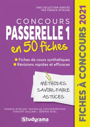 Concours Passerelle 1 en 40 fiches : méthodes, savoir-faire, astuces : 2021