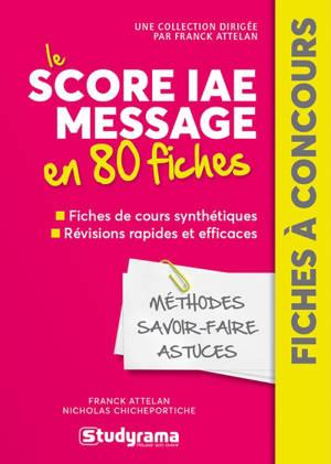Score IAE Message  en 80 fiches : méthodes, savoir-faire, astuces
